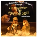 The Petaluma Radio Players Present: The Misadventure of the Injudicious Jurist - eAudiobook