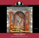 The Ghost and the Haunted Mansion - eAudiobook