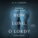 How Long, O Lord? Second Edition - eAudiobook