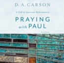 Praying with Paul, Second Edition - eAudiobook