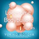 The Lonesome Bodybuilder - eAudiobook