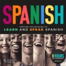 The  Spanish : Proven Techniques to Learn and Speak Spanish - eAudiobook