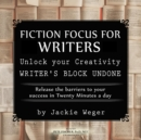 Fiction Focus for Writers : Release  Barriers to Your Success - eAudiobook