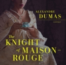 The Knight of Maison-Rouge - eAudiobook