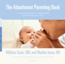 The Attachment Parenting Book - eAudiobook