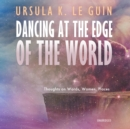 Dancing at the Edge of the World - eAudiobook