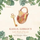 Kahlil Gibran's Little Book of Secrets - eAudiobook