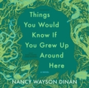 Things You Would Know If You Grew Up Around Here - eAudiobook