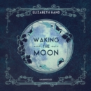 Waking the Moon - eAudiobook