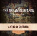 The Dream of Reason, New Edition - eAudiobook