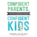 Confident Parents, Confident Kids - eAudiobook