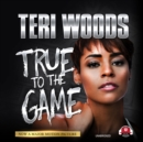 True to the Game I - eAudiobook