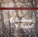 Filling Up the Afflictions of Christ - eAudiobook