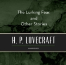 The Lurking Fear, and Other Stories - eAudiobook