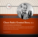 Classic Radio's Greatest Shows, Vol. 3 - eAudiobook