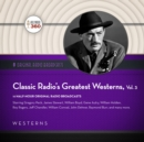 Classic Radio's Greatest Westerns, Vol. 3 - eAudiobook
