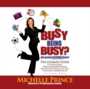 Busy Being Busy ... But Getting Nothing Done? - eAudiobook