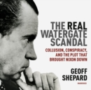 The Real Watergate Scandal - eAudiobook