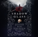 The Shadow Glass - eAudiobook