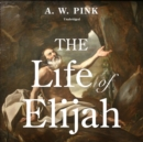 The Life of Elijah - eAudiobook