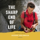 The Sharp End of Life : A Mother's Story - eAudiobook
