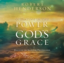 Operating in the Power of God's Grace - eAudiobook
