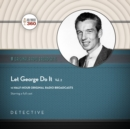 Let George Do It, Vol. 2 - eAudiobook