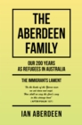 The Aberdeen Family : Our 200 Years as Refugees in Australia - eBook