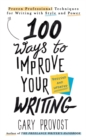 100 Ways To Improve Your Writing (updated) : Proven Professional Techniques for Writing with Style and Power - Book