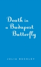 Death In A Budapest Butterfly : A Hungarian Tea House Mystery #1 - Book