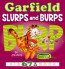 Garfield Slurps and Burps : His 67th Book - Book