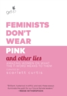 Feminists Don't Wear Pink and Other Lies - eBook