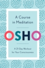 A Course in Meditation : A 21-Day Workout for Your Consciousness - Book