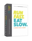 Run Fast. Eat Slow. Meal Planner : Week-at-a-Glance Meal Planner for Hangry Athletes - Book