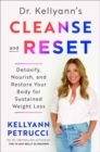 Dr. Kellyann's Cleanse and Reset : Detoxify, Nourish, and Restore Your Body for Sustained Weight Loss - Book