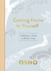 Coming Home to Yourself : A Meditator's Guide to Blissful Living - Book