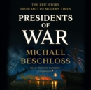 Presidents of War - eAudiobook