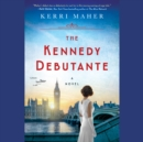 The Kennedy Debutante - eAudiobook