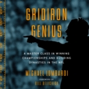Gridiron Genius : A Master Class in Winning Championships and Building Dynasties in the NFL - eAudiobook