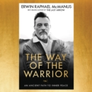 The Way of the Warrior : An Ancient Path to Inner Peace - eAudiobook