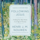 Following Jesus : Finding Our Way Home in an Age of Anxiety - eAudiobook