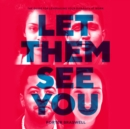 Let Them See You : The Guide for Leveraging Your Diversity at Work - eAudiobook
