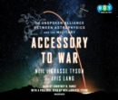 Accessory to War : The Unspoken Alliance Between Astrophysics and the Military - eAudiobook