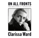 On All Fronts : The Education of a Journalist - eAudiobook