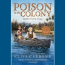 Poison in the Colony : James Town 1622 - eAudiobook