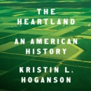 The Heartland : An American History - eAudiobook