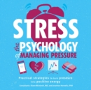 Stress: The Psychology of Managing Pressure - eAudiobook