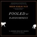 Fooled by Randomness : The Hidden Role of Chance in Life and in the Markets - eAudiobook