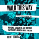 Walk This Way : Run-DMC, Aerosmith, and the Song that Changed American Music Forever - eAudiobook