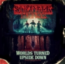 Stranger Things: Worlds Turned Upside Down : The Official Behind-the-Scenes Companion - eAudiobook